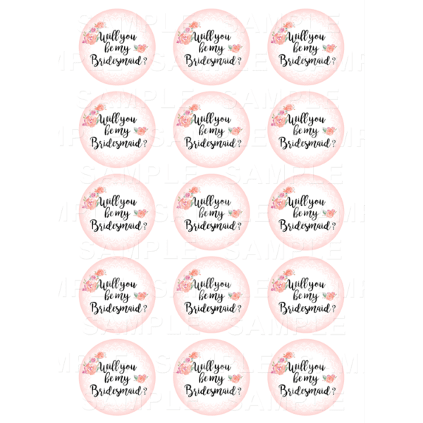 "15 x 2"" - Bridesmaid Edible Cupcake Toppers - Will you be my Bridesmaid Edible Image Cupcake Toppers"